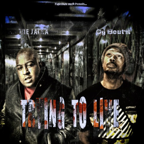 OG Bout it – Trying to Live @ogboutit