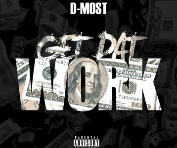 {New Single} D-Most – Get Dat Work...