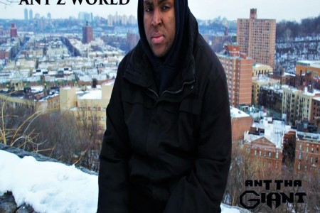 Ant Tha Giant- Welcome to Ant'z World...