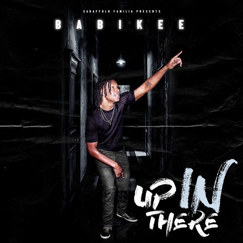 Babikee – Up In There @BabiKee