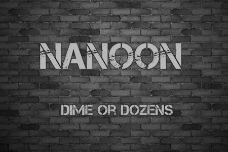 Nanoon – Dime Or Dozens
