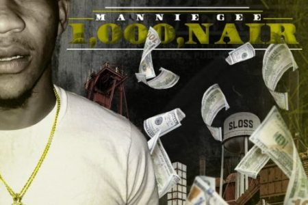Mannie Gee – 1,000naire Hosted by DJ...