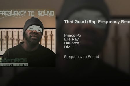 DaForce – That Good (Rap Frequency...