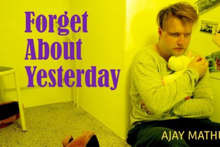 Ajay Mathur – Forget About Yesterday